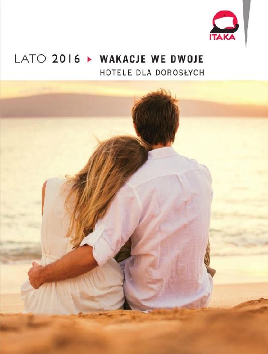 HOTELE TYLKO DLA DOROSŁYCH ITAKA LATO 2016